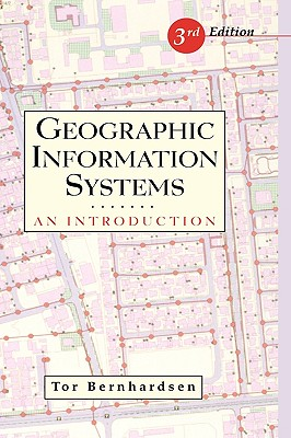 Geographic Information Systems By Bernhardsen, Tor